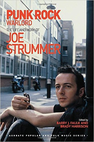 Cover Image for Punk Rock Warlord: the Life and Work of Joe Strummer