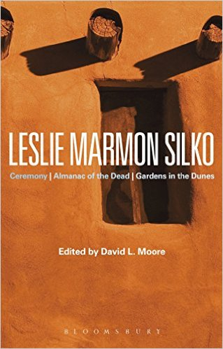 Cover Image for Leslie Marmon Silko: Ceremony, Almanac of the Dead, Gardens in the Dunes