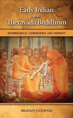 Cover Image for Early Indian and Theravada Buddhism: Soteriological Controversy and Diversity