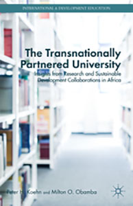 Cover Image for The Transnationally Partnered University: Insights from Research and Sustainable Development Collaborations in Africa