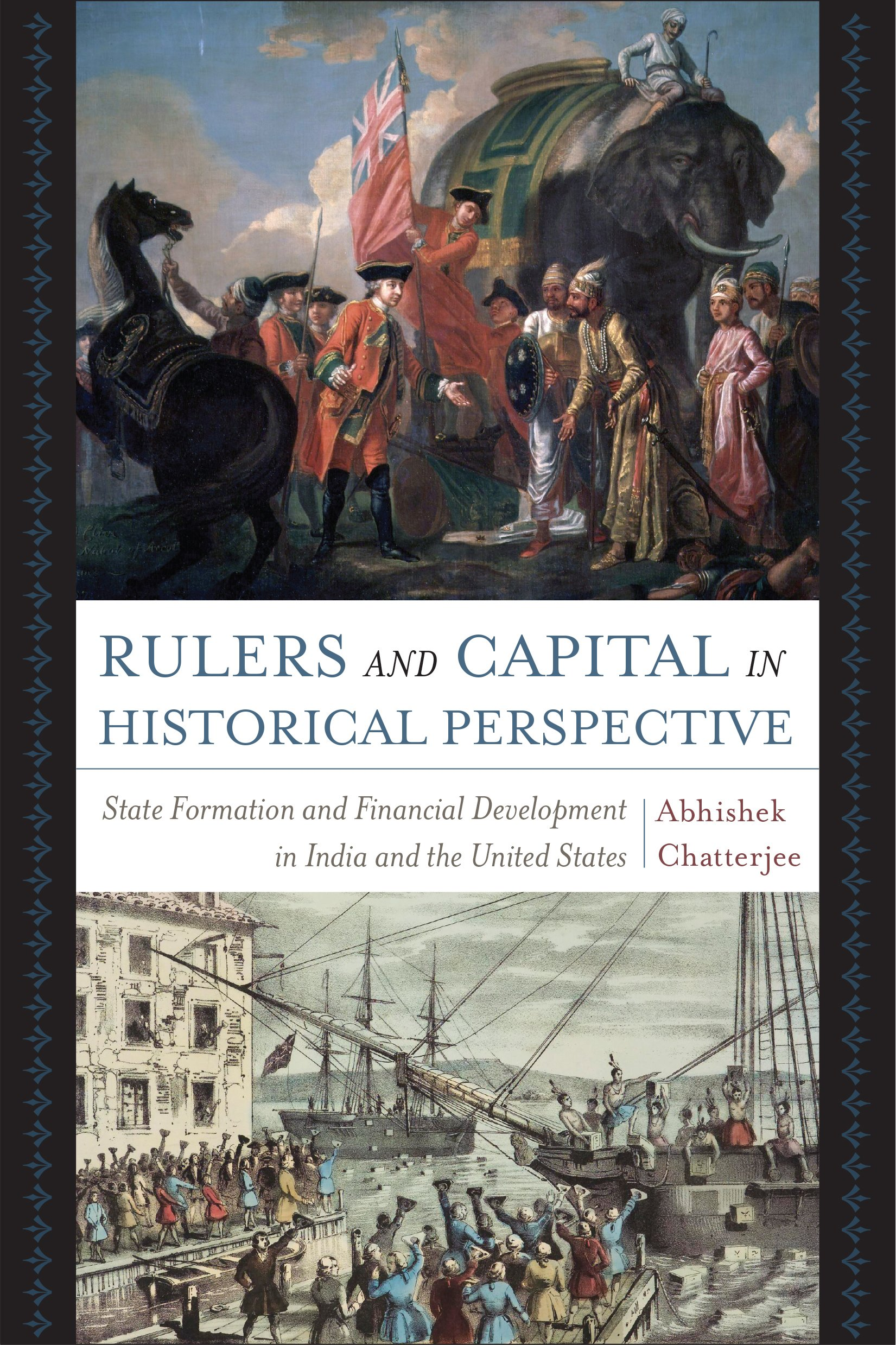 Cover Image for Rulers and Capital in Historical Perspective: State Formation and Financial Development in India and the United States