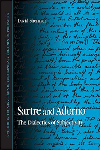 Cover Image for Sartre and Adorno: The Dialectics of Subjectivity