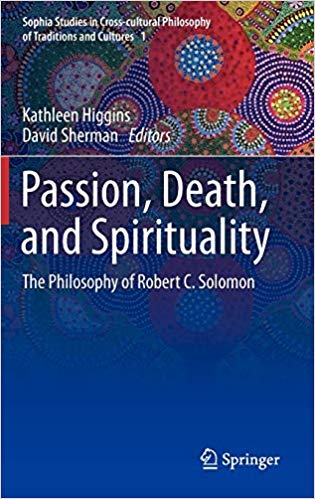 Cover Image for Passion, Death, and Spirituality: The Philosophy of Robert C. Solomon