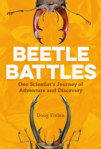 Cover Image for Beetle Battles: One Scientist's Journey of Adventure and Discovery