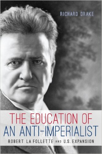 Cover Image for The Education of an Anti-Imperialist: Robert La Follette and U.S. Expansion