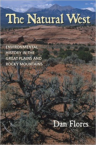 Cover Image for The Natural West: Environmental History in the Great Plains and Rocky Mountains