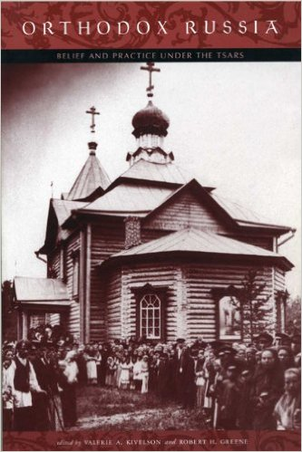 Cover Image for Orthodox Russia: Belief and Practice Under the Tsars