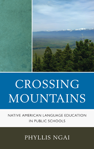 Cover Image for Crossing Mountains: Native American Language Education in Public Schools