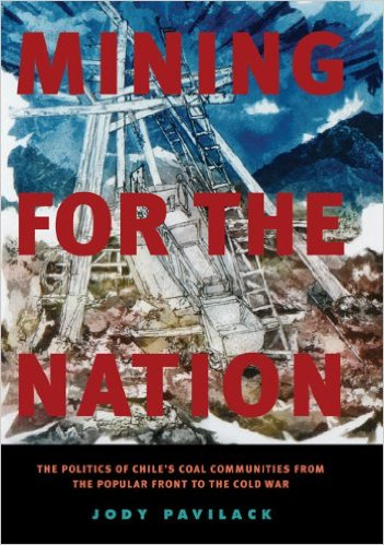 Cover Image for Mining for the Nation: The Politics of Chile's Coal Communities from the Popular Front to the Cold War