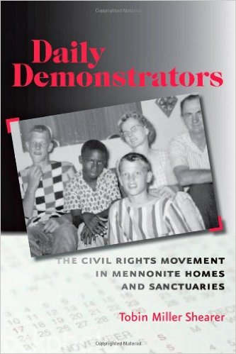 Cover Image for Daily Demonstrators: The Civil Rights Movement in Mennonite Homes and Sanctuaries