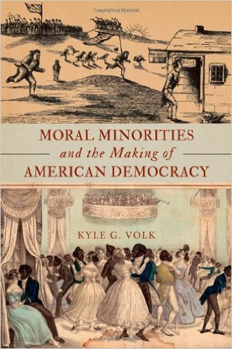 Cover Image for Moral Minorities and the Making of American Democracy