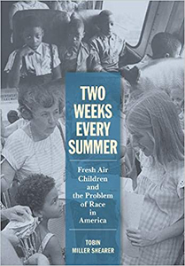 Cover Image for Two Weeks Every Summer: Fresh Air Children and the Problem of Race in America